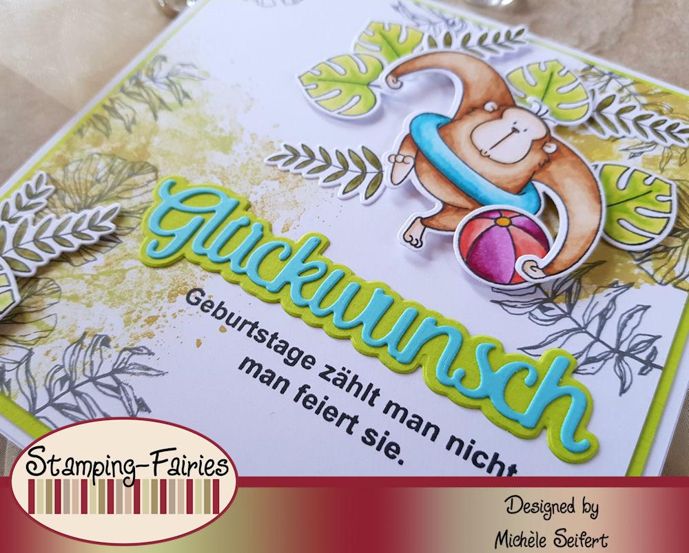 MFT - My Favorite Things - Sunshine and Friendship - Stamping Fairies - Geburtstage zählt man nicht - Tonic Studios - Glückwunsch - Scrapbook Forever - Tropische Blätter - Geburtstagskarte - Birthdaycard